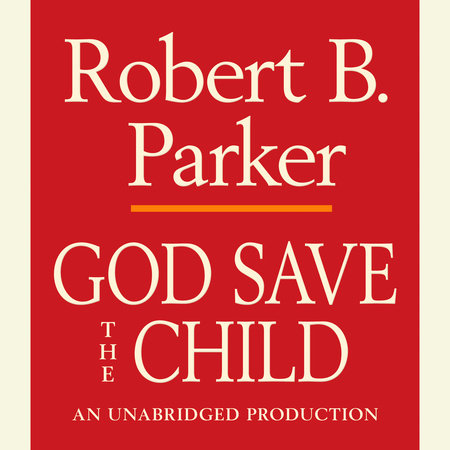 God Save the Child by Robert B. Parker