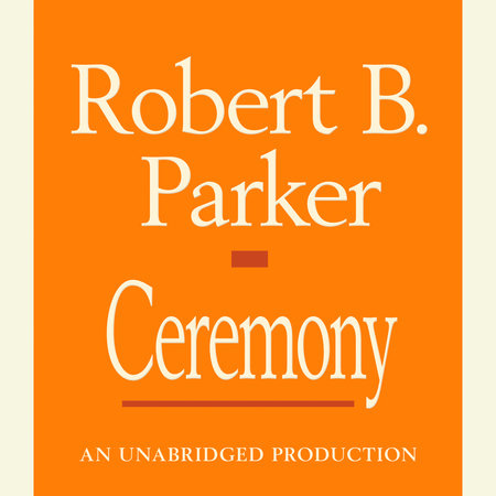 Ceremony by Robert B. Parker