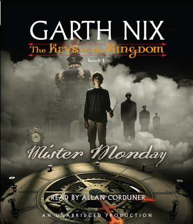 The Keys to the Kingdom #1: Mister Monday by Garth Nix
