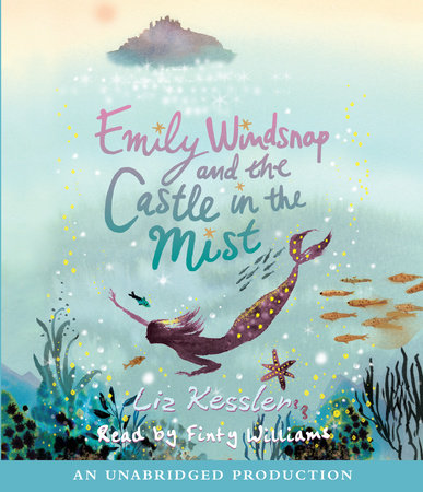 Emily Windsnap and the Castle in the Mist by