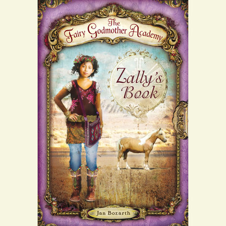 The Fairy Godmother Academy #3: Zally's Book by