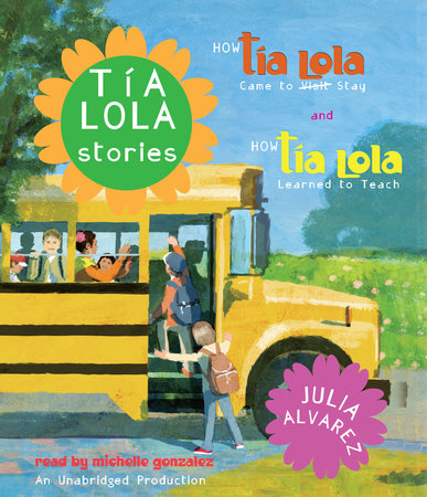 Tia Lola Stories by Julia Alvarez