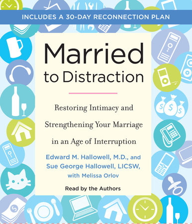 Married to Distraction by Edward Hallowell, Sue Hallowell and Melissa Orlov