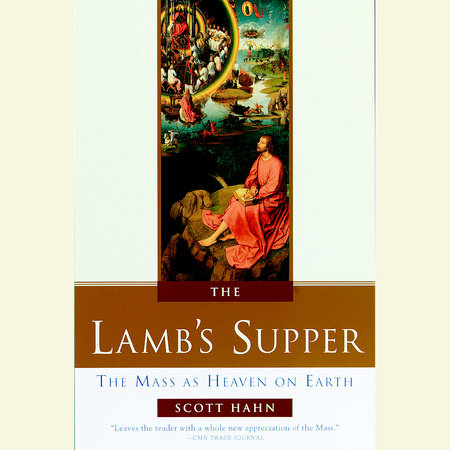 The Lamb's Supper by Scott Hahn