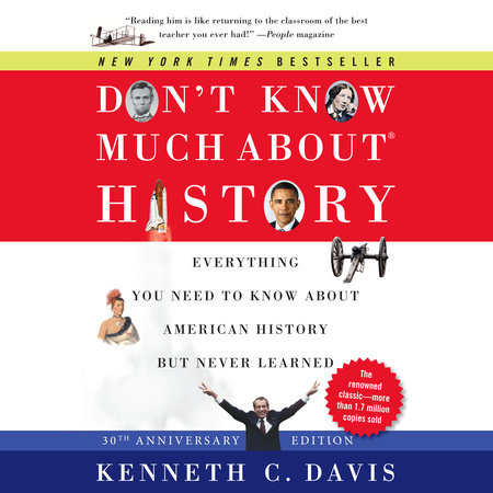 Don't Know Much About History, Anniversary Edition by Kenneth C. Davis