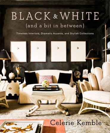 Black and White (and a Bit in Between) by Celerie Kemble