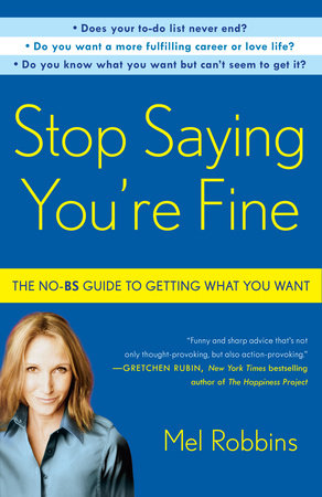 Stop Saying You're Fine by Mel Robbins