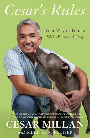 Cesar's Rules by Cesar Millan and Melissa Jo Peltier
