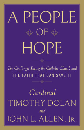 A People of Hope by Timothy M. Dolan and John L. Allen, Jr.