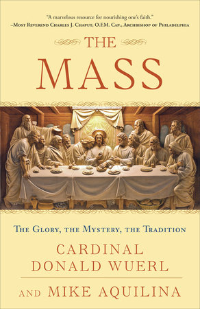 The Mass by Cardinal Donald Wuerl and Mike Aquilina