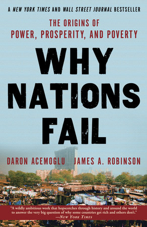 Why Nations Fail by James Robinson and Daron Acemoglu