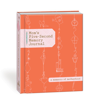 Mom's Five-Second Memory Journal by