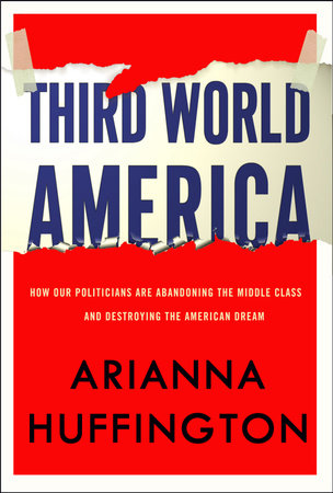 Third World America by Arianna Huffington