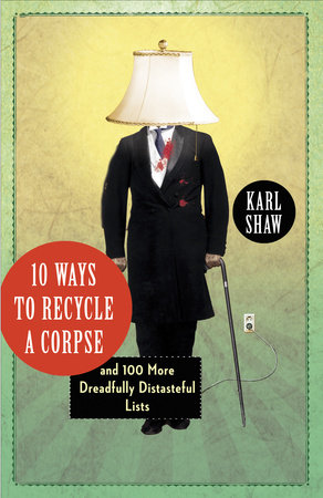 10 Ways to Recycle a Corpse by