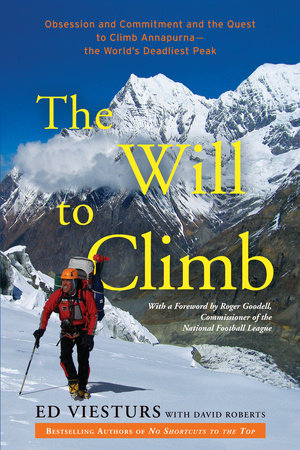 The Will to Climb by David Roberts and Ed Viesturs