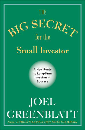 The Big Secret for the Small Investor by