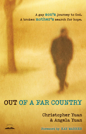 Out of a Far Country by Angela Yuan and Christopher Yuan