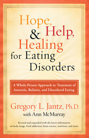 Hope, Help, and Healing for Eating Disorders by Ann McMurray and Dr. Gregory L. Jantz