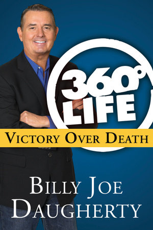 360-Degree Life: Victory Over Death by