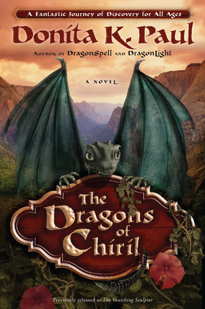 The Dragons of Chiril by Donita K. Paul