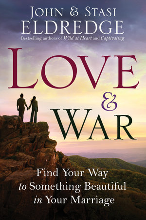 Love and War by John Eldredge and Stasi Eldredge