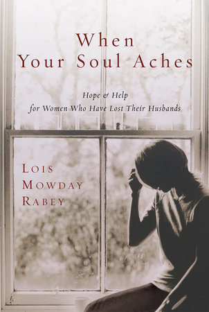 When Your Soul Aches by Lois Mowday Rabey