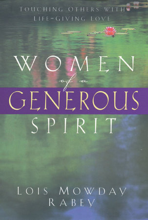 Women of a Generous Spirit by Lois Mowday Rabey