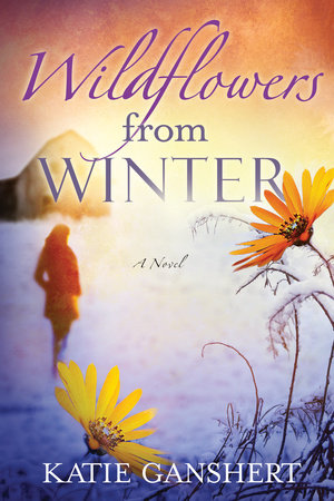 Wildflowers from Winter by Katie Ganshert