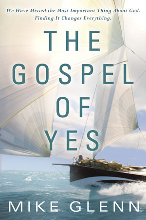 The Gospel of Yes by