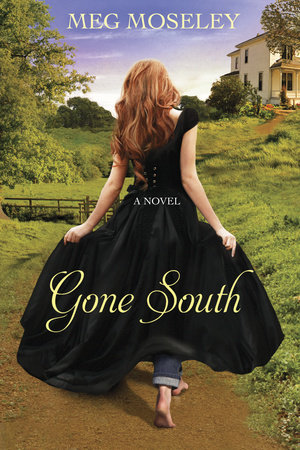 Gone South by Meg Moseley