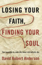 cover for Losing Your Faith, Finding Your Soul