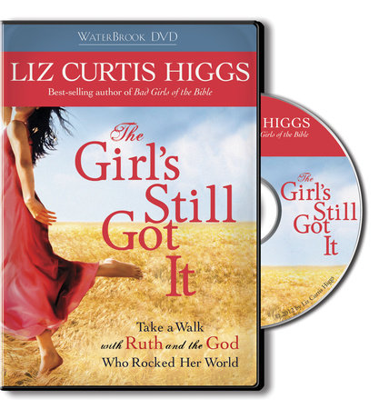 The Girl's Still Got It by Liz Curtis Higgs