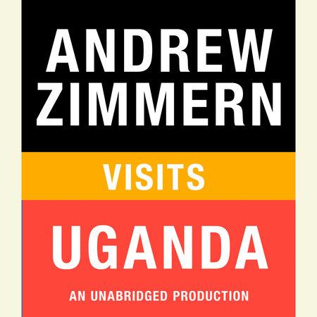Andrew Zimmern visits Uganda by Andrew Zimmern