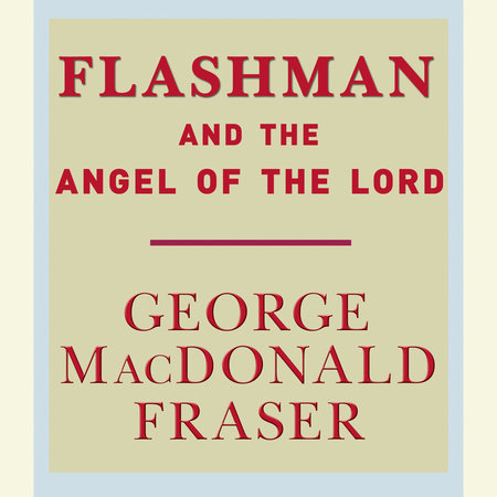 Flashman and the Angel of the Lord by