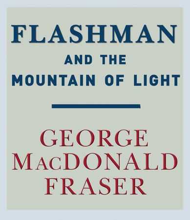 Flashman and the Mountain of Light by George MacDonald Fraser