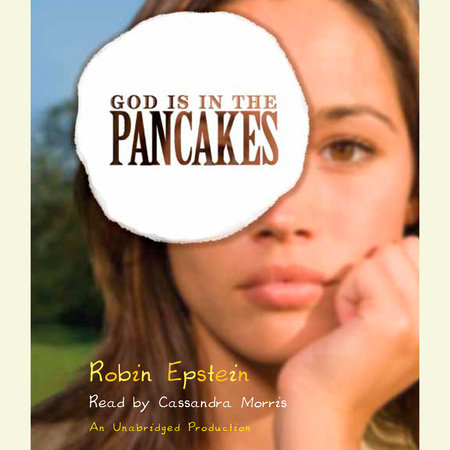 God Is in the Pancakes by Robin Epstein
