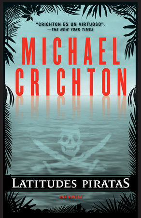 Latitudes piratas by Michael Crichton