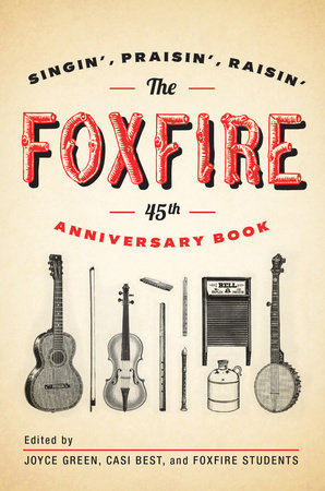 The Foxfire 45th Anniversary Book by Foxfire Fund, Inc.