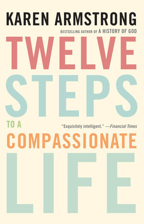 Twelve Steps to a Compassionate Life by