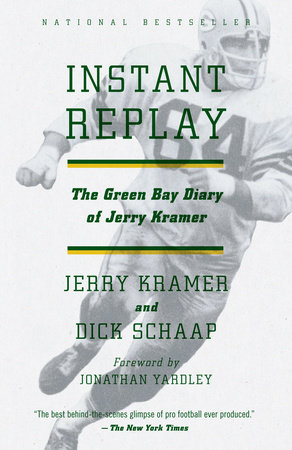 Instant Replay by Gerald L. Kramer and Dick Schaap