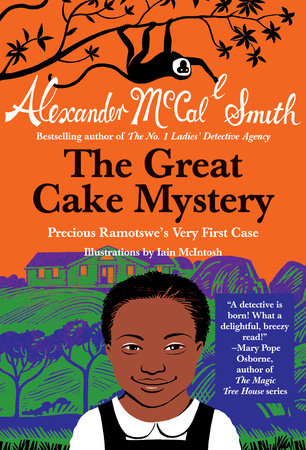 The Great Cake Mystery: Precious Ramotswe's Very First Case by