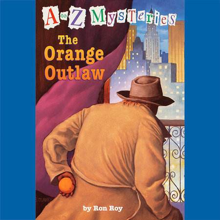 A to Z Mysteries: The Orange Outlaw by