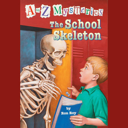 A to Z Mysteries: The School Skeleton by