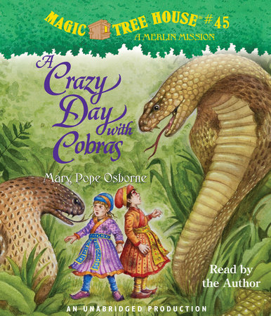 Magic Tree House #45: A Crazy Day with Cobras by