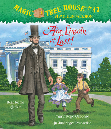 Magic Tree House #47: Abe Lincoln at Last! by