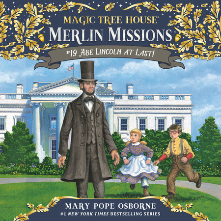 Magic Tree House #47: Abe Lincoln at Last! by Mary Pope Osborne