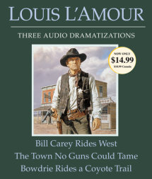 Bill Carey Rides West/The Town No Guns Could Tame/Bowdrie Rides a Coyote Trail Cover