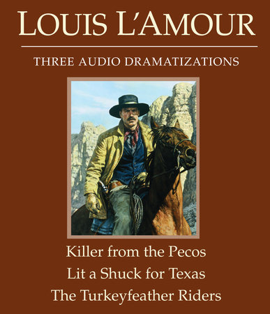 The Killer from the Pecos/Lit a Shuck for Texas/The Turkeyfeather Riders by Louis L'Amour
