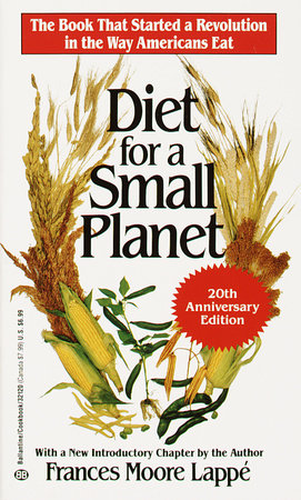 Diet for a Small Planet (20th Anniversary Edition) by Frances Moore Lappe