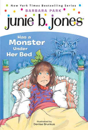 Junie B. Jones Has a Monster Under Her Bed (Junie B. Jones) by